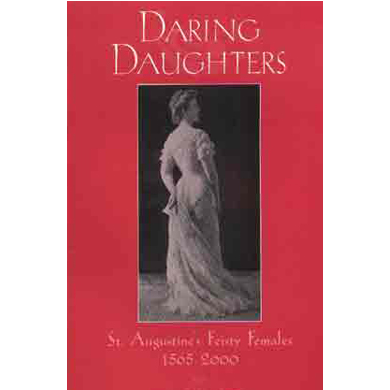 Daring Daughters: St. Augustine's Feisty Females